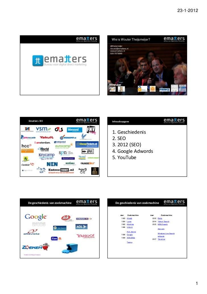 DDMA Dialogue Challenge 2012 - Prestentatie Search - Wouter Theijsmeijer Ematters