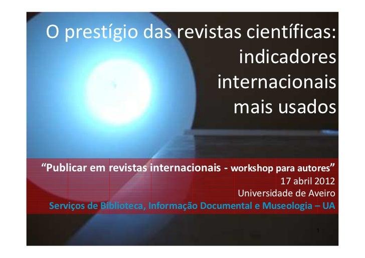 O prestígio das revistas científicas:                        indicadores                     internacionais               ...