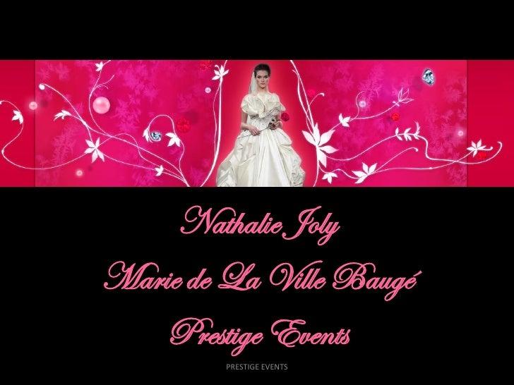 Nathalie Joly Marie de La Ville Baugé     Prestige Events          PRESTIGE EVENTS