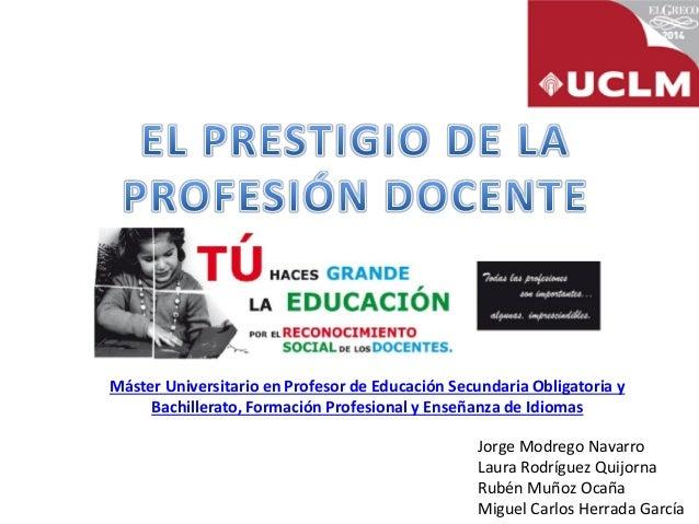 Jorge Modrego Navarro  Laura Rodríguez Quijorna  Rubén Muñoz Ocaña  Miguel Carlos Herrada García  Máster Universitario en ...