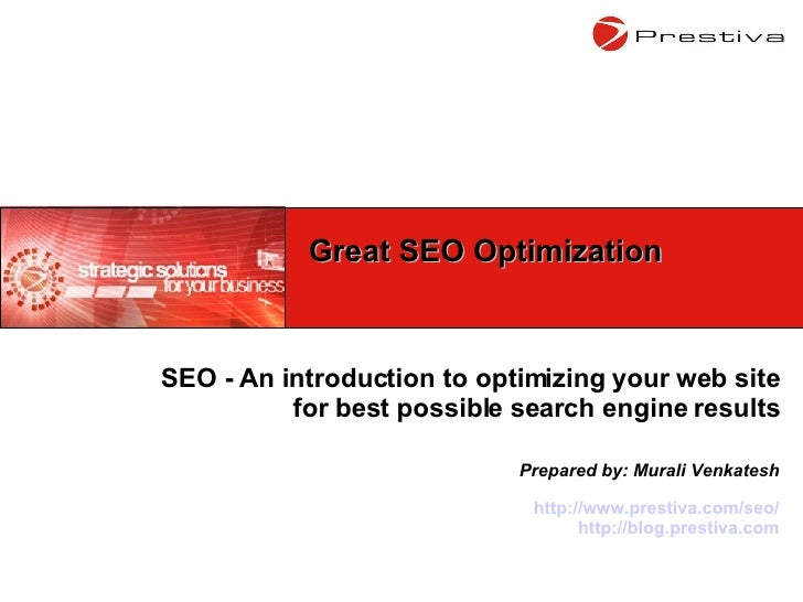 SEO - An introduction to optimizing your web site for best possible search engine results Prepared by: Murali Venkatesh ht...
