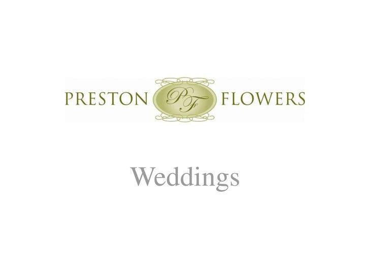 Preston Flowers Weddings Slide Show