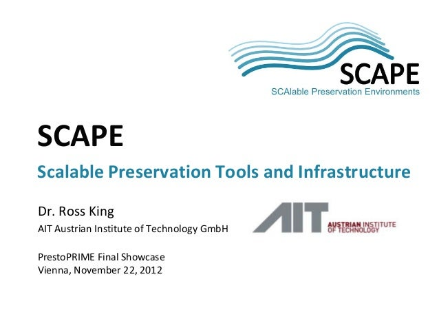 SCAPE. Scalable Preservation Tools and Infrastructure