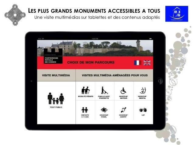 LES PLUS GRANDS MONUMENTS ACCESSIBLES A TOUS Une visite multimédias sur tablettes et des contenus adaptés