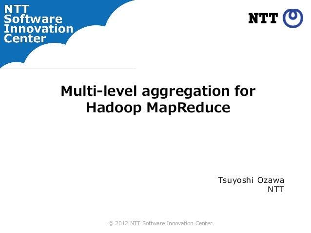 Multilevel aggregation for Hadoop/MapReduce
