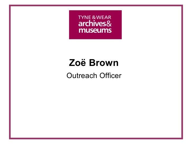 Zoë Brown  Outreach Officer