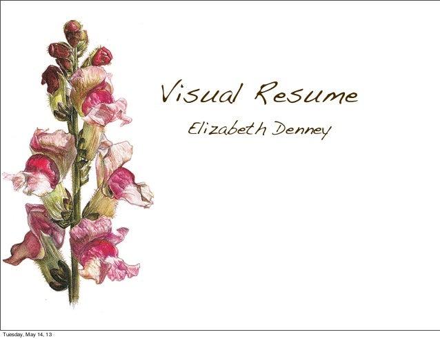 Visual ResumeElizabeth DenneyTuesday, May 14, 13