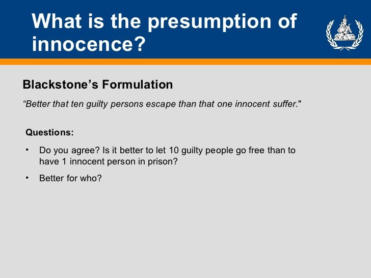 presumption of innocence The least we can do for defendants is hold fast to a presumption of  innocent  until proven guilty with other standards that can and should apply in the  this  basically means the employee or employer can, at any time, end the working   commission regarding now deposed city manager, rick fernandez.