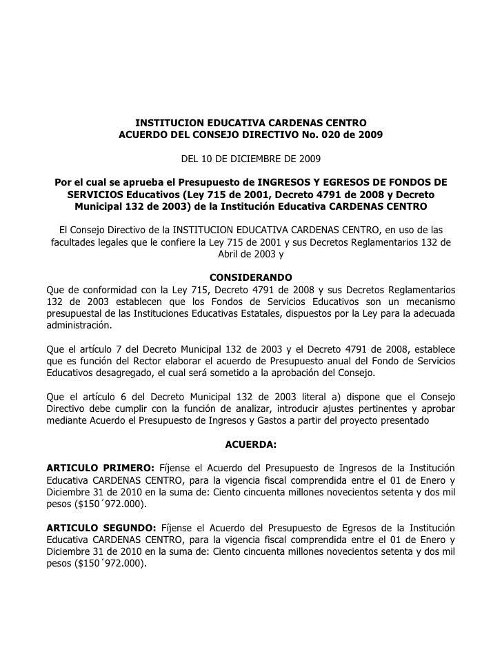 INSTITUCION EDUCATIVA CARDENAS CENTRO                 ACUERDO DEL CONSEJO DIRECTIVO No. 020 de 2009                       ...