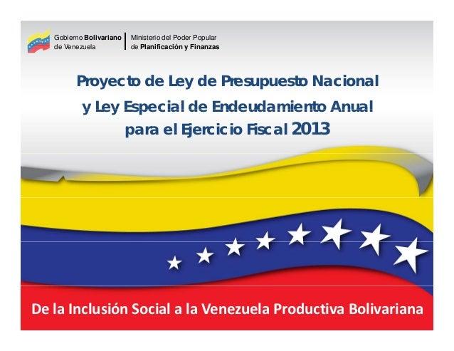 Gobierno Bolivariano   Ministerio del Poder Popular   de Venezuela           de Planificación y Finanzas         Proyecto ...