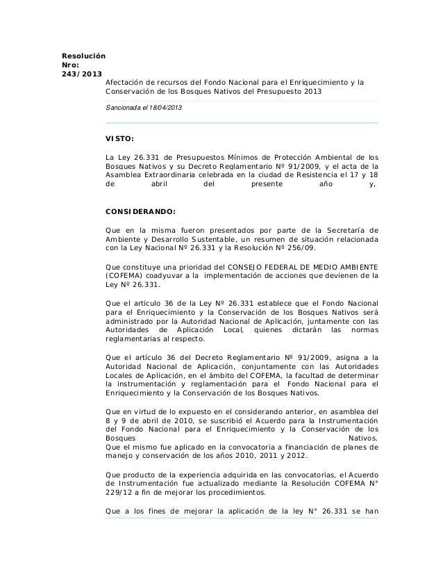 ResoluciónNro:243/2013Afectación de recursos del Fondo Nacional para el Enriquecimiento y laConservación de los Bosques Na...