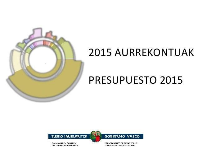 2015 AURREKONTUAK PRESUPUESTO 2015