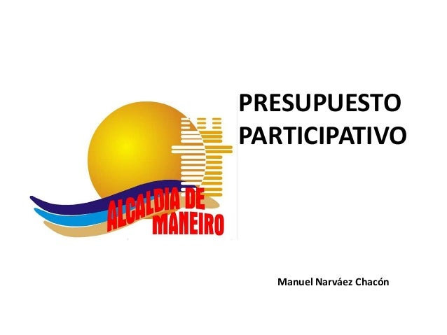 PRESUPUESTOPARTICIPATIVO  Manuel Narváez Chacón