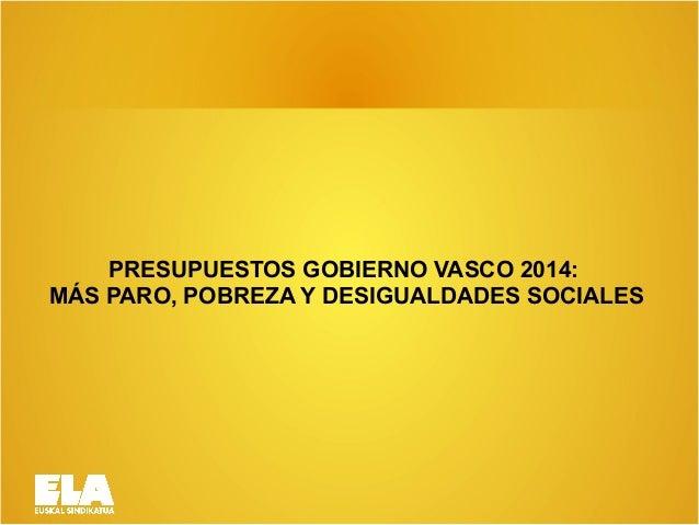 PRESUPUESTOS GOBIERNO VASCO 2014: MÁS PARO, POBREZA Y DESIGUALDADES SOCIALES