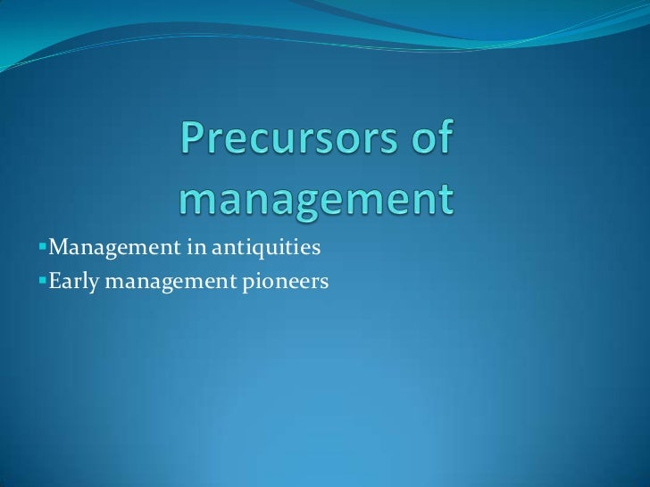 Management in antiquitiesEarly management pioneers