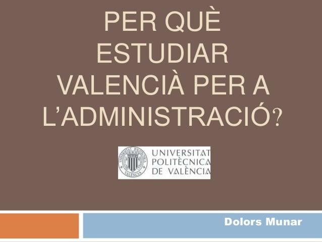 Per què estudiar valencià?