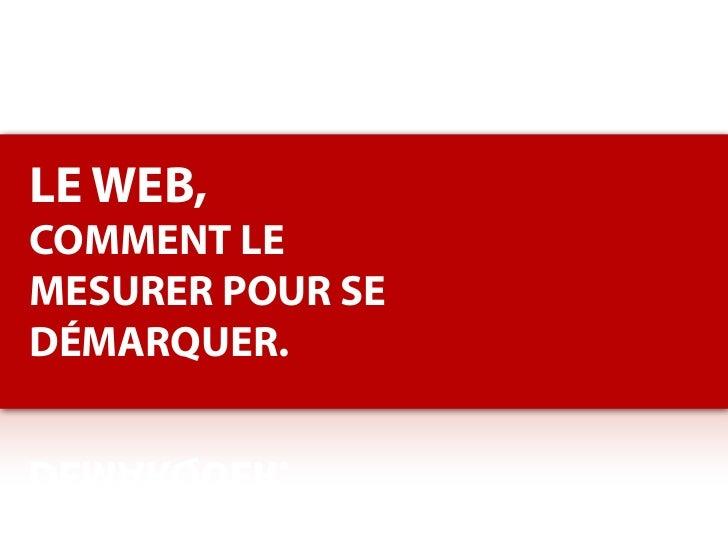 LE WEB,COMMENT LEMESURER POUR SEDÉMARQUER.
