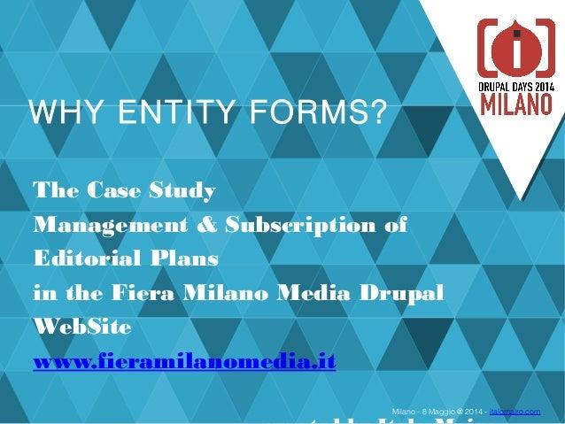 Pres why entity_forms_italo_mairo_drupal_days_milano_8_may_2014