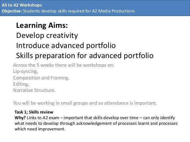 Learning Aims: Develop creativity Introduce advanced portfolio Skills preparation for advanced portfolio Across the 5 week...