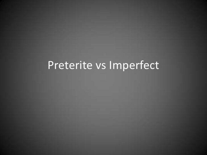10-Preterite vs imperfect