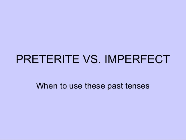 Preterite vs imperfect.ppt