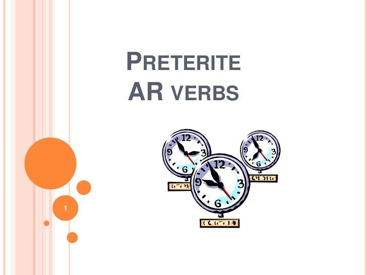 PreteriteAR verbs<br />1<br />