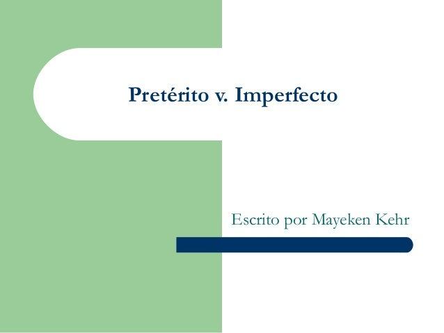 Pretérito v. ImperfectoEscrito por Mayeken Kehr