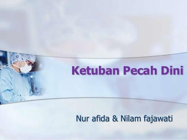 Ketuban Pecah Dini Nur afida & Nilam fajawati