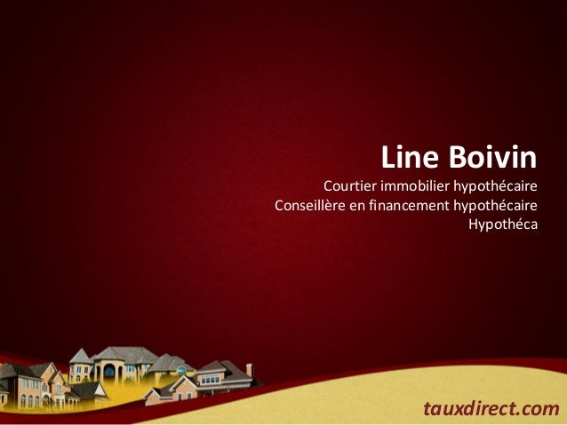 Line Boivin        Courtier immobilier hypothécaireConseillère en financement hypothécaire                              Hy...