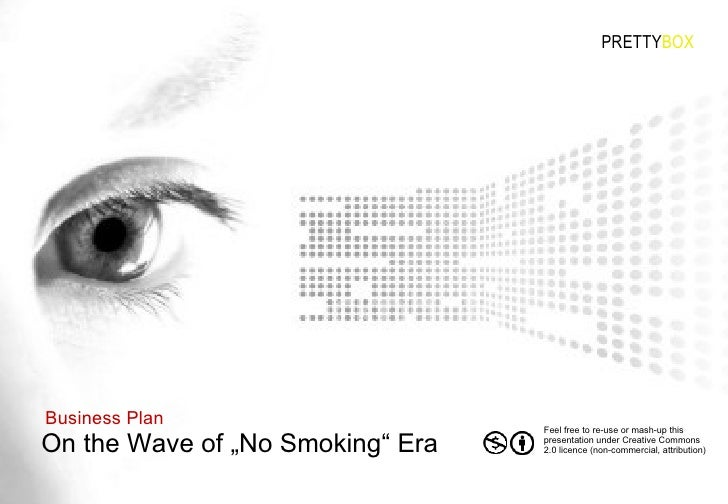 """On the Wave of """"No Smoking"""" Era Business Plan PRETTY B OX Feel free to re-use or mash-up this presentation under Creative ..."""