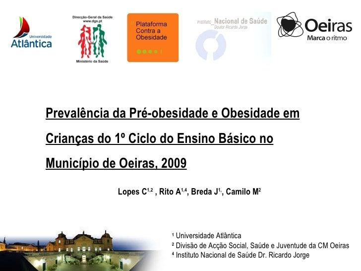 PrevalêNcia Da Pré Obesidade E Obesidade Em CriançAs Do 1º Ciclo Do Ensino BáSico No MunicíPio De Oeiras, 2009