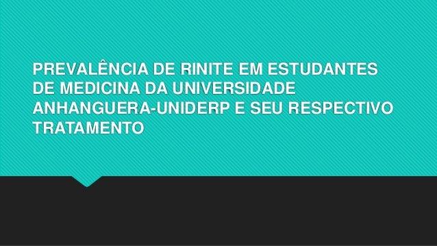 PREVALÊNCIA DE RINITE EM ESTUDANTES DE MEDICINA DA UNIVERSIDADE ANHANGUERA-UNIDERP E SEU RESPECTIVO TRATAMENTO