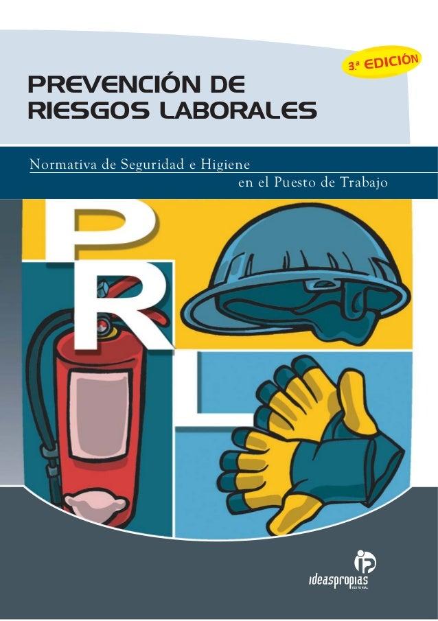 PREVENCIÓN DE RIESGOS LABORALES EDITORIAL Normativa de Seguridad e Higiene en el Puesto de Trabajo