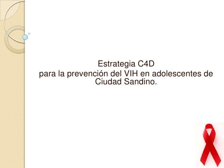 Estrategia C4D <br />para la prevención del VIH en adolescentes de Ciudad Sandino.<br />