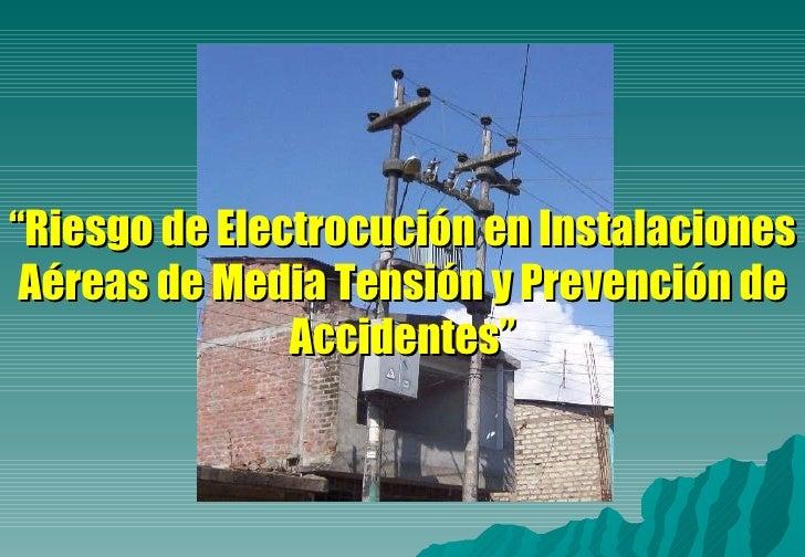 """"""" Riesgo de Electrocución en Instalaciones Aéreas de Media Tensión y Prevención de Accidentes"""""""
