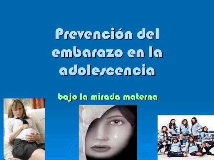 Prevención del embarazo en la adolescencia bajo la mirada materna