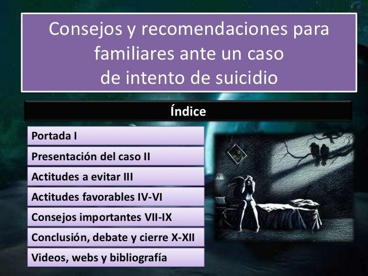 Consejos y recomendaciones para familiares ante un caso de intento de suicidio<br />Índice<br />Portada I<br />Presentació...