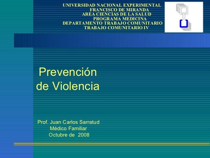 Prevención de Violencia UNIVERSIDAD NACIONAL EXPERIMENTAL    FRANCISCO DE MIRANDA   AREA CIENCIAS DE LA SALUD   PROGRAMA M...