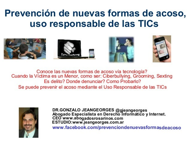 Prevención de nuevas formas de acoso,  uso responsable de las TICs  Conoce las nuevas formas de acoso vía tecnología?  Cua...