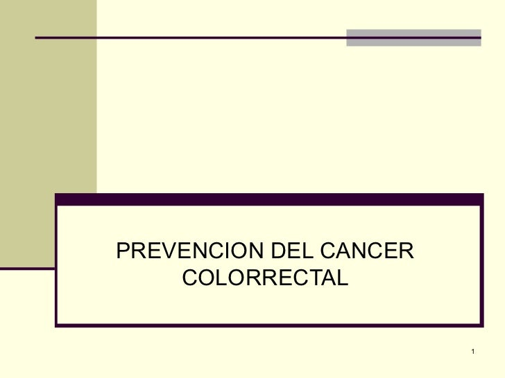 PREVENCION DEL CANCER    COLORRECTAL                        1
