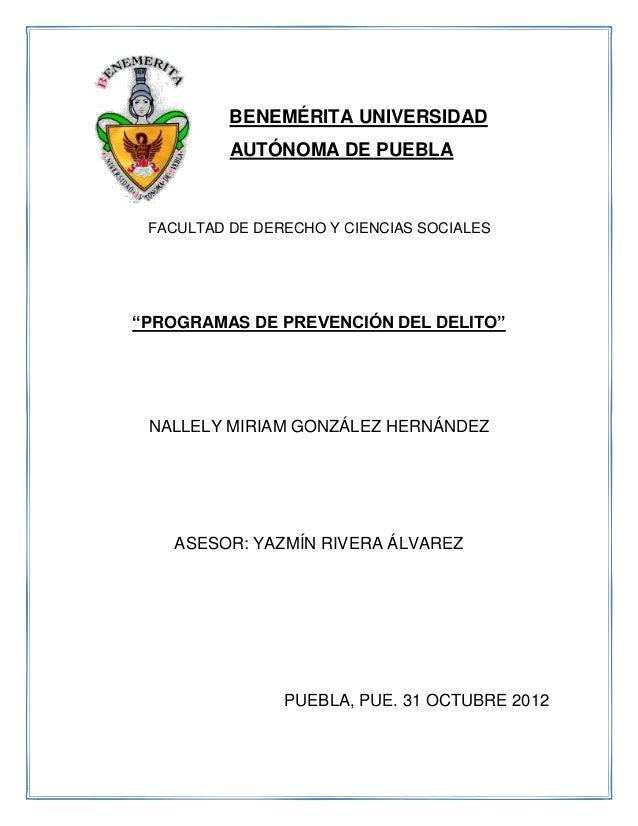 """BENEMÉRITA UNIVERSIDAD          AUTÓNOMA DE PUEBLA FACULTAD DE DERECHO Y CIENCIAS SOCIALES""""PROGRAMAS DE PREVENCIÓN DEL DEL..."""