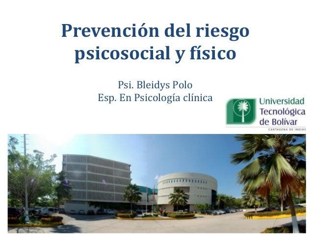 Prevencion del riesgo fisico y psicosocial