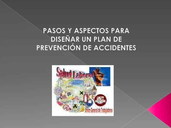 PASOS Y ASPECTOS PARA DISEÑAR UN PLAN DE PREVENCIÓN DE ACCIDENTES <br />