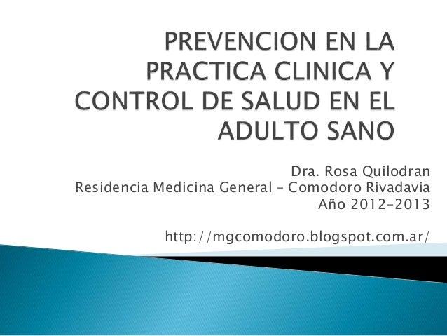 Dra. Rosa Quilodran Residencia Medicina General – Comodoro Rivadavia Año 2012-2013 http://mgcomodoro.blogspot.com.ar/