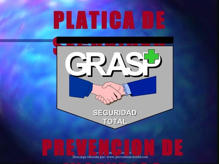 Autor: José Enrique Navarro Descarga ofrecida por: www.prevention-world.com PLATICA DE SEGURIDAD PREVENCION DE INCENDIOS S...