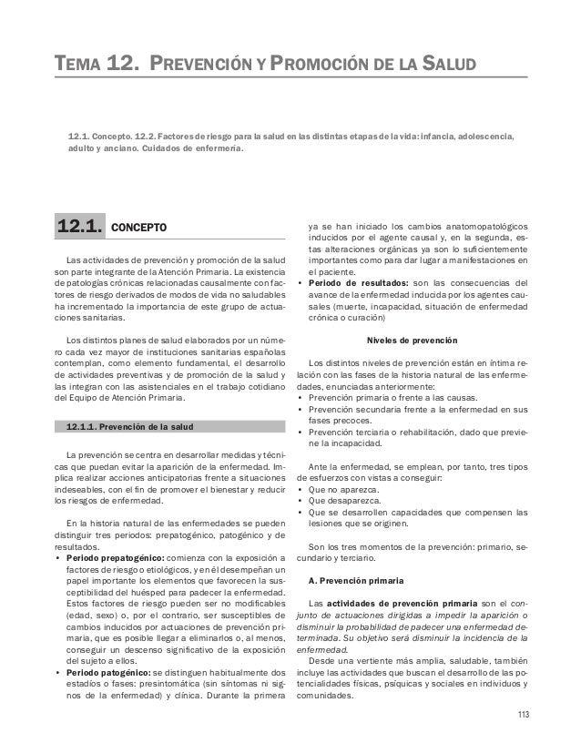 113 Las actividades de prevención y promoción de la salud son parte integrante de la Atención Primaria. La existencia de p...