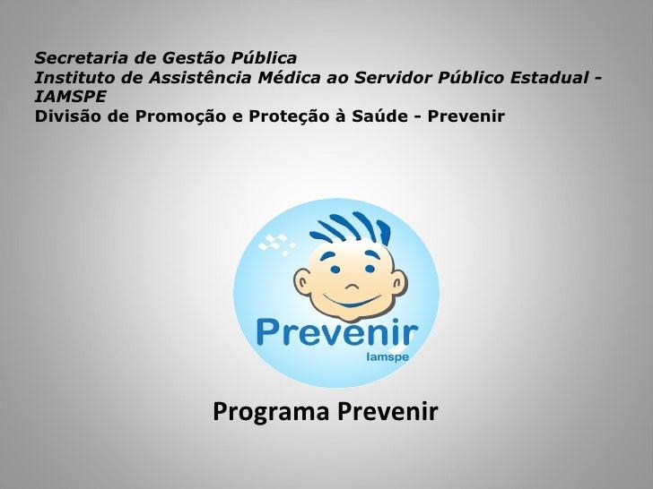 Secretaria de Gestão Pública Instituto de Assistência Médica ao Servidor Público Estadual - IAMSPE Divisão de Promoção e P...