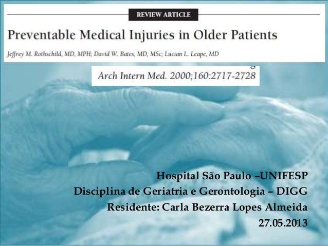 Hospital São Paulo –UNIFESP Disciplina de Geriatria e Gerontologia – DIGG Residente: Carla Bezerra Lopes Almeida 27.05.201...