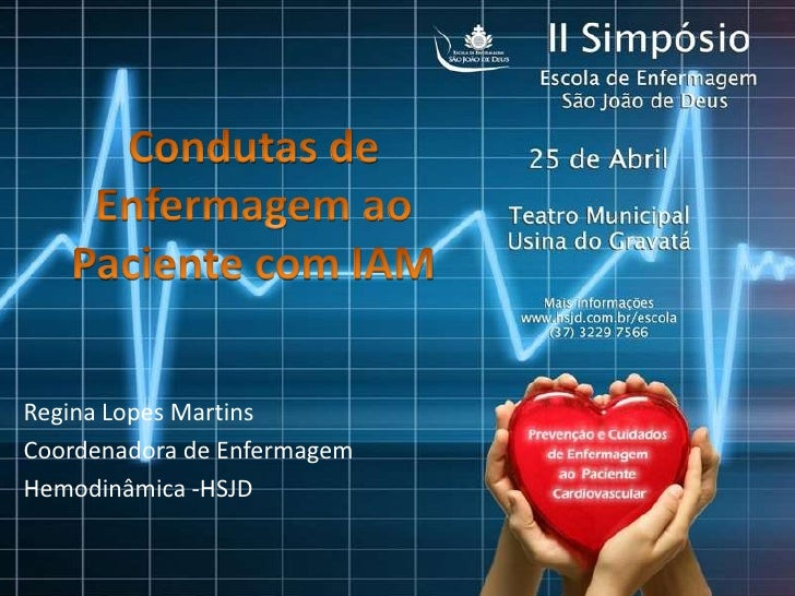 Regina Lopes MartinsCoordenadora de EnfermagemHemodinâmica -HSJD