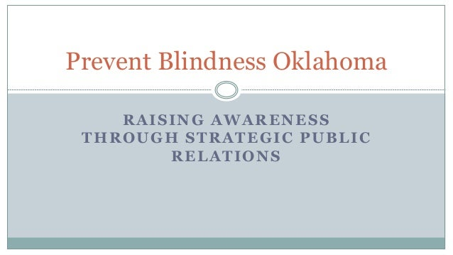 Prevent Blindness Oklahoma RAISING AWARENESS THROUGH STRATEGIC PUBLIC RELATIONS